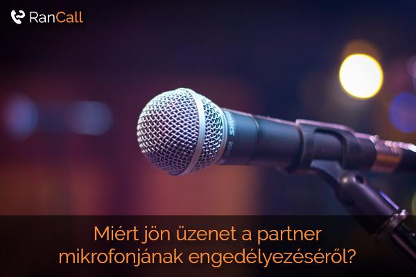 Miért jön üzenet a partner mikrofonjának engedélyezéséről?